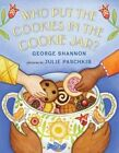 Who Put the Cookies in the Cookie Jar? by George Shannon (Hardback, 2013)