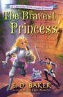 The Bravest Princess: A Tale of the Wide-Awake Princess by E D Baker (Hardback, 2014)