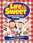Life Is Sweet: 12 Baking Devotions for Kids by Ruthanne Vandenbosch (Paperback / softback, 2014)