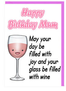 Image Is Loading Funny Birthday Card For Mum May Your Glass