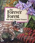 The Forever Forest: Kids Save a Tropical Treasure by Kristin Joy Pratt-Serafini (Hardback, 2008)