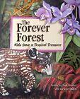 The Forever Forest: Kids Save a Tropical Treasure by Kristin Joy Pratt-Serafini (Hardback, 2008)