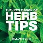 The Little Book of Herb Tips by William Fortt (Paperback, 2006)