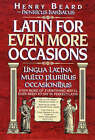 Latin for Even More Occasions by Henry Beard (Hardback, 1992)