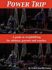 Power Trip: A Guide to Weightlifting for Coaches, Athletes and Parents by Don McCauley (Paperback / softback, 2010)