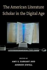 The American Literature Scholar in the Digital Age (Editorial Theory a-ExLibrary