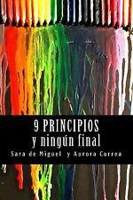 9 Principios : Y Ningun Final by Sara De Miguel (2015, Paperback)
