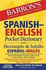 Barron's Spanish-English Pocket Dictionary: 70,000 Words, Phrases & Examples Presented in Two Sections: American Style English to Spanish -- Spanish to English by Barron's Educational Series (Paperback / softback, 2015)