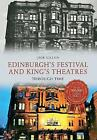 Edinburgh's Festival and King's Theatres Through Time by Jack Gillon (Paperback, 2016)