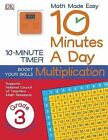 10 Minutes a Day: Multiplication, Third Grade by DK Publishing (Dorling Kindersley) (Mixed media product, 2013)