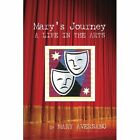 Mary's Journey a Life in the Arts: An Autobiography - My Own Story by Mary Aversano (Paperback / softback, 2013)