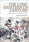 The Long Eighteenth Century: British Political and Social History 1688-1832 by Frank O'Gorman (Paperback, 2016)