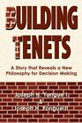 Building Tenets a Story That Reveals a Philosophy for Decision Making Paperback – 15 Apr 2008