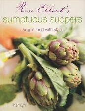 ROSE ELLIOT'S SUMPTUOUS SUPPERS VEGGIE FOOD WITH STYLE GLAM VEGETARIAN COOKBOOK