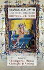 Evangelical Faith and the Challenge of Historical Criticism by SPCK Publishing (Paperback, 2013)