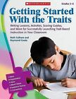 Getting Started with the Traits, Grades 3-5: Writing Lessons, Activities, Scoring Guides, and More for Successfully Launching Trait-Based Instruction in Your Classroom by Raymond Coutu, Ruth Culham (Paperback / softback, 2009)