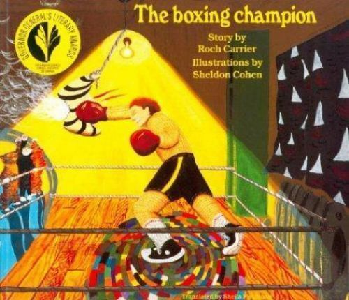 The Boxing Champion by Roch Carrier