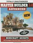 Master Builder 3.0 Advanced: Minecraft Secrets and Strategies from the Game's Greatest Players by Triumph Books, Trevor Talley (Paperback / softback, 2015)