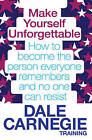 Make Yourself Unforgettable: How to Become the Person Everyone Remembers and No One Can Resist by Dale Carnegie Training (Paperback, 2011)