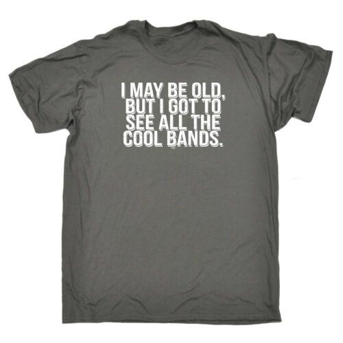 I May Be Old But I Got To See All The Co Funny Novelty T-Shirt Mens tee TShirt