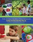 The Homegrown Preschooler by Lesli M. Richards, Kathy H. Lee (Paperback, 2014)
