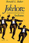 Jokelore: Humorous Folktales from Indiana by Ronald L. Baker (Paperback, 1986)