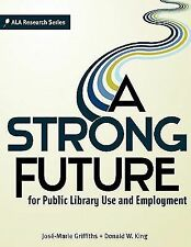 A Strong Future for Public Library Use and Employment by Jose-Marie...