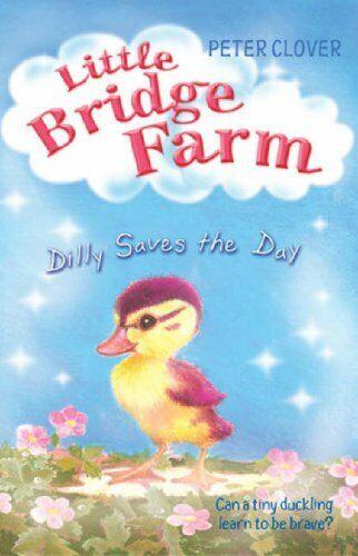 Dilly Spart The Day (Little Bridge Farm) Von Clover, Peter, Taschenbuch Used
