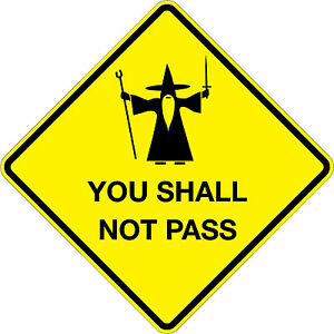 Gandalf 18 X 18 Warning Signs A Real Sign 10 Year 3m Warranty