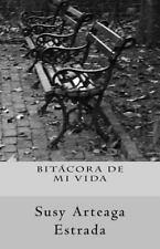 Bitacora de Mi Vida by Susy Arteaga Estrada (2014, Paperback)