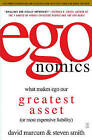 Egonomics: What Makes Ego Our Greatest Asset (or Most Expensive Liability) by Professor Steven B Smith, David Marcum (Paperback / softback)
