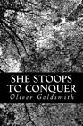 She Stoops to Conquer by Oliver Goldsmith (Paperback / softback, 2012)
