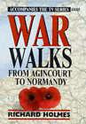 War Walks: v. 1: From Agincourt to Normandy by Richard Holmes (Hardback, 1996)
