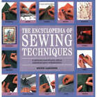 The Encyclopedia of Sewing Techniques: A Comprehensive Visual Directory of Over 250 Sewing Techniques for Fashion and Home Furnishing by Wendy Gardiner (Paperback, 2003)