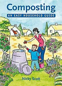 Composting: An Easy Household Guide (Green Books Guides), Nicky Scott, Used; Goo