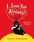I Love You Already! by Jory John (Paperback, 2016)
