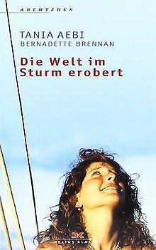 Die Welt im Sturm erobert von Aebi, Tania, Brennan, Bern... | Buch | Zustand gut