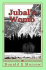 Jubal's Womb by Donald E Morrow (Paperback / softback, 2009)