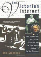 The Victorian Internet: The Remarkable Story of th