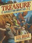 Treasure on Superstition Mountain, Book Two by Elise Broach (Hardback, 2013)