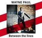 Between The Lines 7640110938539 by Wayne Paul CD