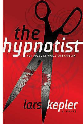 The Hypnotist: A Novel (Detective Inspector Joona Linna) by Lars Kepler