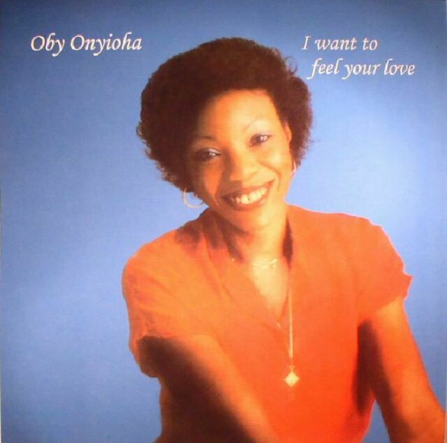 ONYIOHA, Oby - I Want To Feel Your Love (reissue) - Vinyl (LP)