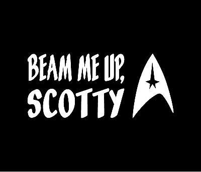 Beam Me Up Scotty BUY 2 GET 1 FREE  Vinyl Sticker Decal
