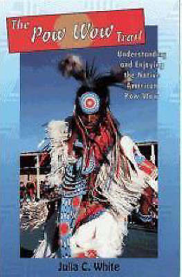 The Pow-Wow Trail by Julia C. White (Paperback, 2000)