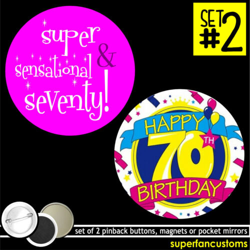 Happy 70th Birthday SET OF 2 BUTTONS or MAGNETS or MIRRORS 70 seventy pins #1465