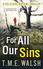 For All Our Sins by T. M. E. Walsh (Paperback, 2016)