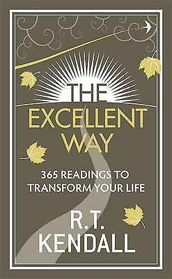 1 of 1 - The Excellent Way: 365 Readings to transform your life, Kendall, R.T., Excellent