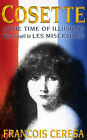Cosette or the Time of Illusions by Francois Ceresa (Paperback, 2004)