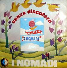 "I NOMADI  SENZA DISCUTERE  7""   ITALY 1975 IMMAGINI"
